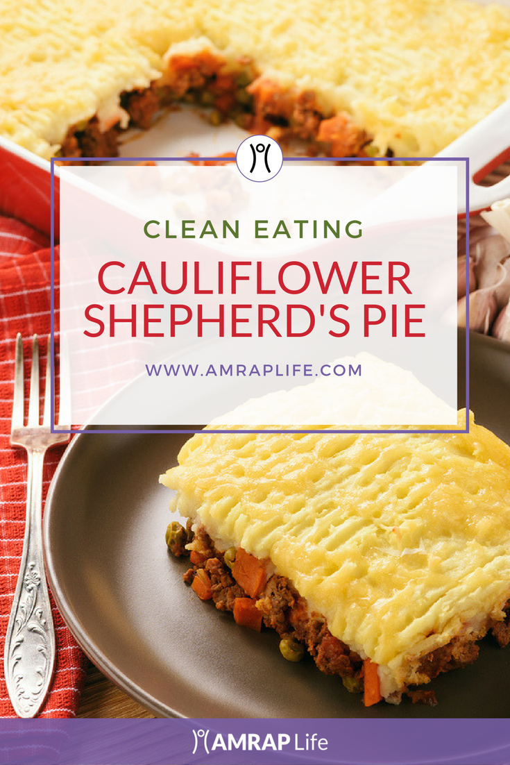 Clean Eating Cauliflower Shepherd's Pie